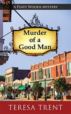 Murder of a Good Man (Piney Woods Mystery, #1)