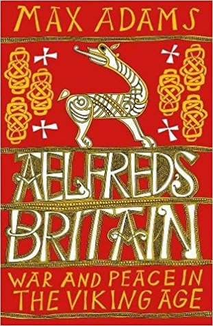 Ælfred's Britain: War and Peace in the Viking Age