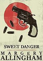 Sweet Danger (The Albert Campion Mysteries)