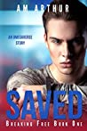Saved (Breaking Free, #1)