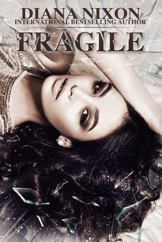 Fragile (Shattered, #2) by Diana Nixon