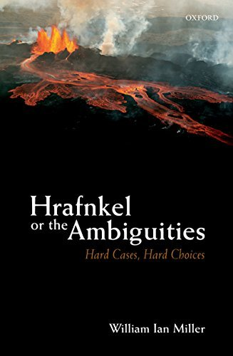 Hrafnkel or the Ambiguities Hard Cases, Hard Choices