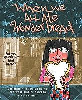 When We All Ate Wonderbread