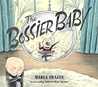 The Bossier Baby: The Hilarious Follow-up to Boss Baby