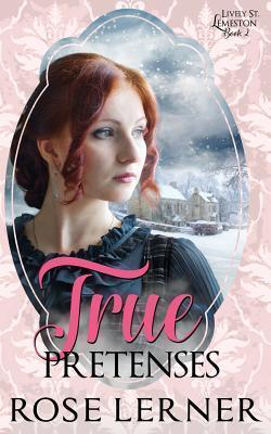 True Pretenses (Lively St. Lemeston Book 2)