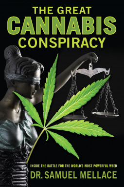 The Great Cannabis Conspiracy:  Inside the Battle for the World's Most Powerful Weed