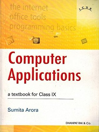 Computer Applications: A Textbook for Class IX by Sumita Arora