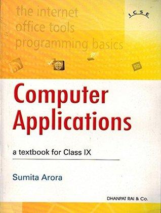 Computer Applications: A Textbook for Class IX