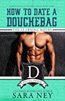 The Learning Hours (How to Date a Douchebag, #3)