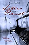 Letters to the Pianist by S.D. Mayes
