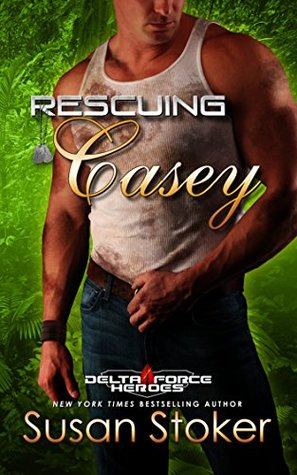 Rescuing Casey (Delta Force Heroes #7)