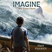 Imagine...The Great Flood