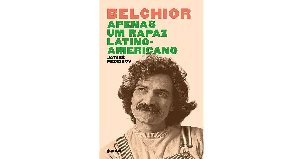 Belchior Apenas Um Rapaz Latino Americano By Jotabê Medeiros