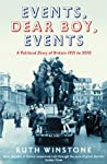 Events, Dear Boy, Events: A Political Diary of Britain from Woolf to Campbell