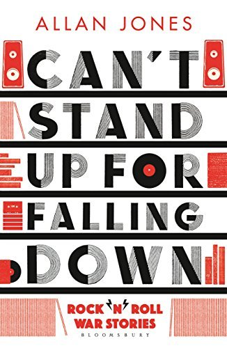 Can't Stand Up for Falling Down Rock'n'Roll War Stories