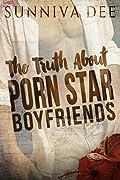The Truth about Porn Star Boyfriends (Porn Star Boyfriends, #1)