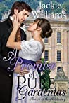 A Promise of Pure Gardenias: Flowers of the Aristocracy (Untamed Regency Book 2)