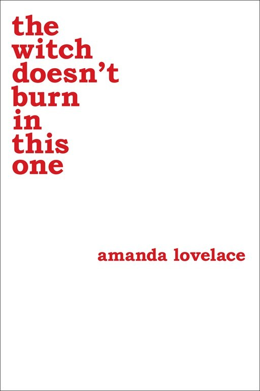 Amanda Lovelace - The Witch Doesn't Burn in This