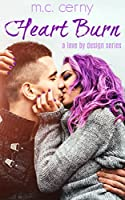 Heart Burn (A Love By Design Series Standalone Book 3)