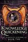 Knowledge Quickening (The Nememiah Chronicles #2)