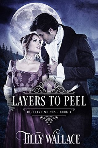 Layers to Peel (Highland Wolves #3)
