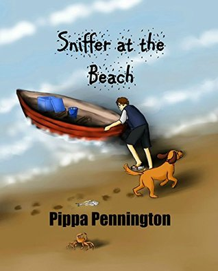 Sniffer at the Beach: Children´s picture book: 3-7 years - to teach the importance of listening (Sniffer Children´s Books)