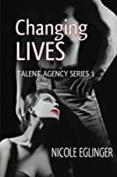 Changing Lives (Talent Agency, #1)