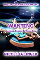 Wanting (Popstar Lovers, #2)