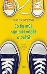 Co by můj syn měl vědět o světě by Fredrik Backman