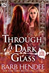 Through a Dark Glass (Dark Glass #1)