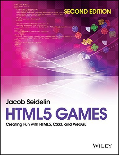 HTML5 Games Creating Fun with HTML5- CSS3 and WebGL- 2nd Edition