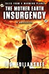 The Mother Earth Insurgency (Tales From A Warming Planet, #1)