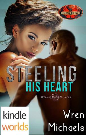 Steeling His Heart (Brotherhood Protectors; Breaking the SEAL, #4)