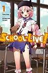 School-Live!, Vol. 1 (Gakkou Gurashi!, #1)