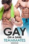 Gay on a Dare: Teammates