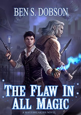 The Flaw in All Magic by Ben S. Dobson