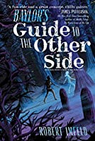 Baylor's Guide to the Other Side (Beyond Baylor Book 1)