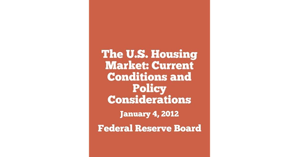 The U S  Housing Market: Current Conditions and Policy