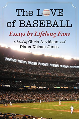 The Love of Baseball Essays by Lifelong Fans