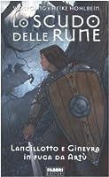 Lo scudo delle rune (La leggenda di Camelot, #3)