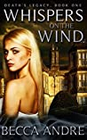 Whispers on the Wind (Death's Legacy, #1)