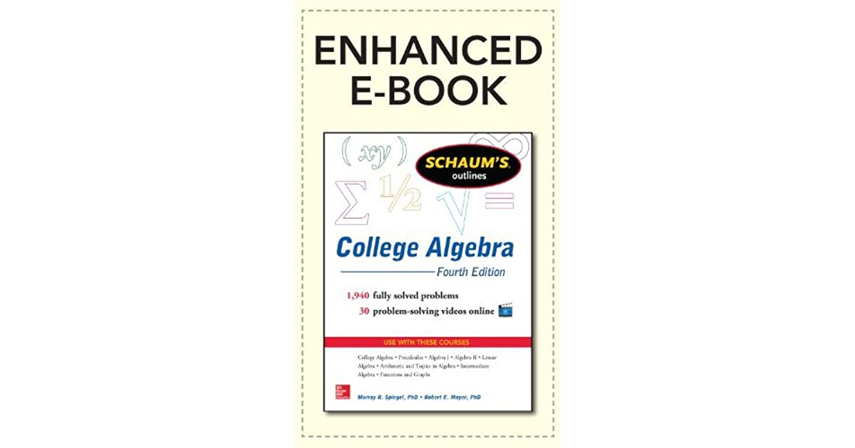 Schaum's Outline of College Algebra, 4th Edition by Murray R  Spiegel