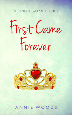 First Came Forever by Annie              Woods
