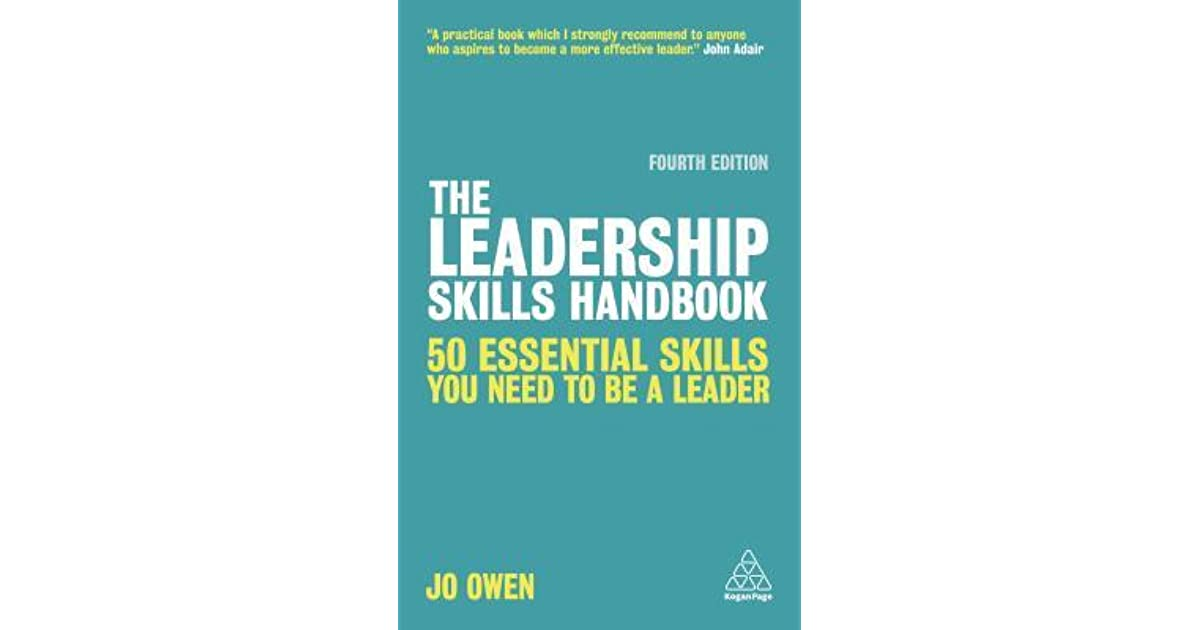 The Leadership Skills Handbook: 90 Essential Skills You Need to Be a