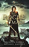 Rogue Mage: Age Of Magic - A Kurtherian Gambit Series (Path of Heroes, #1)