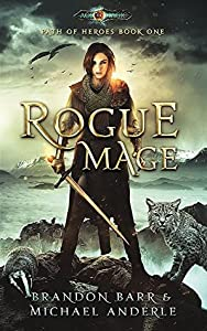Rogue Mage: Age Of Magic (Kurtherian Gambit; Path of Heroes, #1)