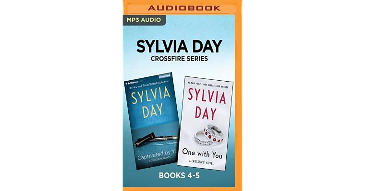 Crossfire Series 4 5 Captivated By You One With You By Sylvia Day