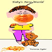 Toby's New World (Toby's Tales, #1)