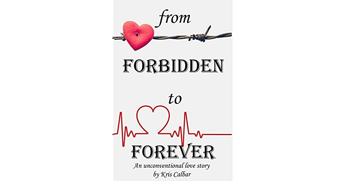From Forbidden to Forever: An unconventional love story by