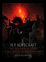 The Dunwich Horror / The Thing on the Doorstep